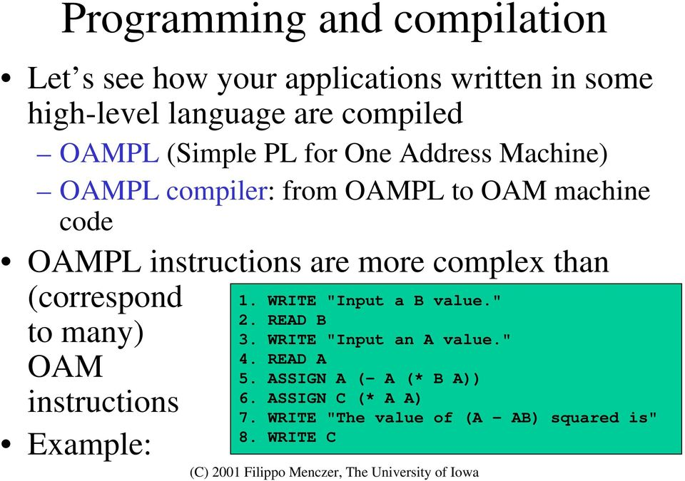 "complex than (correspond to many) OAM instructions Example: 1. WRITE ""Input a B value."" 2. READ B 3."