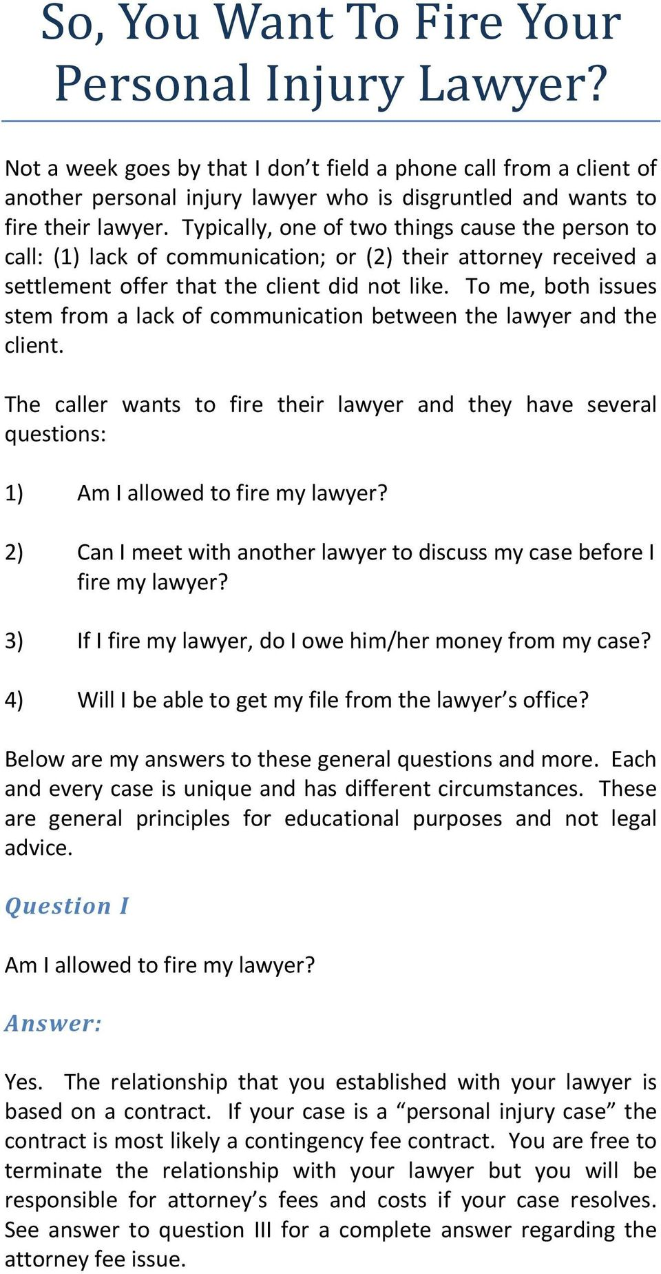To me, both issues stem from a lack of communication between the lawyer and the client. The caller wants to fire their lawyer and they have several questions: 1) Am I allowed to fire my lawyer?