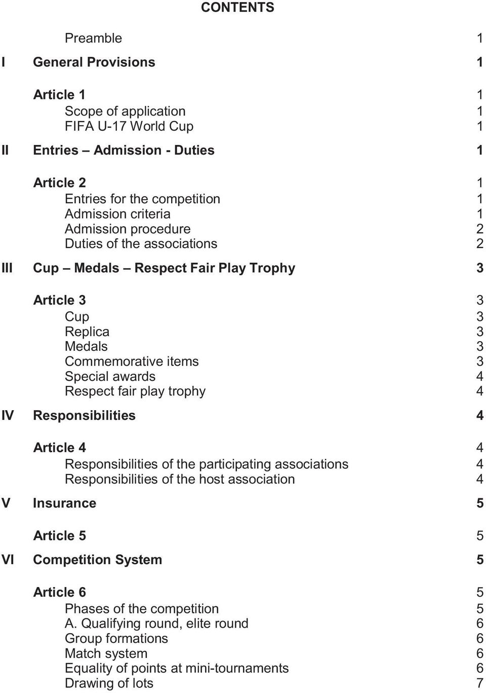 Cup 3 3 Replica 3 3 Medals 3 3 Commemorative items items 3 3 Special awards 4 4 Respect fair fair play play trophy 4 4 IV IV Responsibilities 4 4 Article 4 4 4 4 Responsibilities of of the the