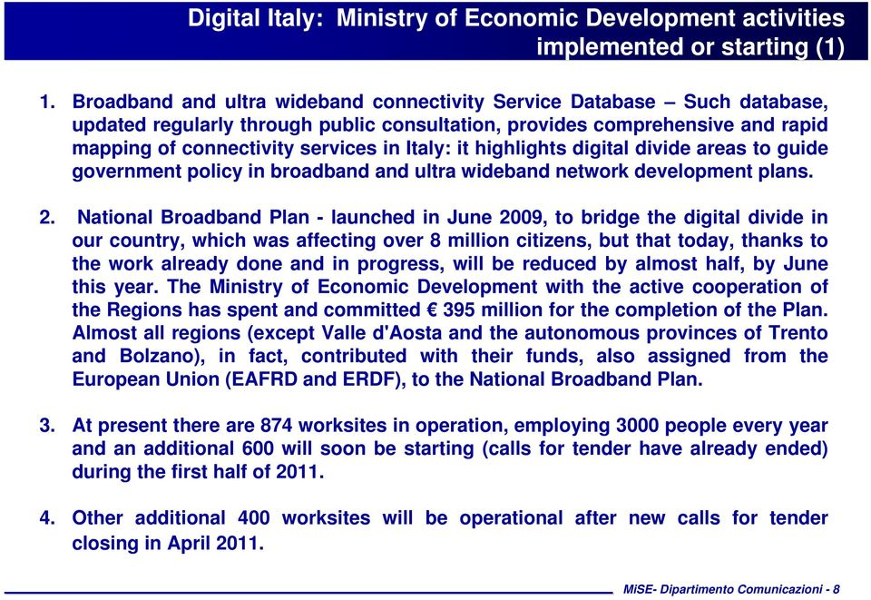 highlights digital divide areas to guide government policy in broadband and ultra wideband network development plans. 2.