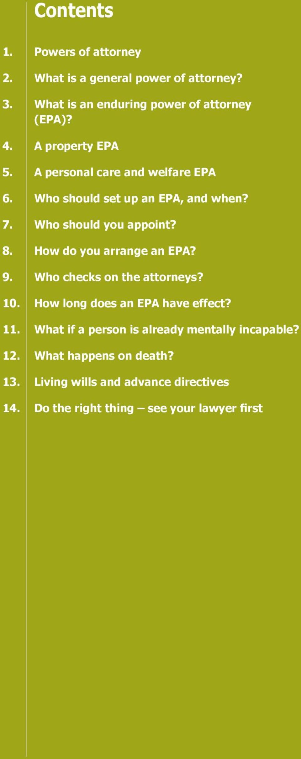 How do you arrange an EPA? 9. Who checks on the attorneys? 10. How long does an EPA have effect? 11.