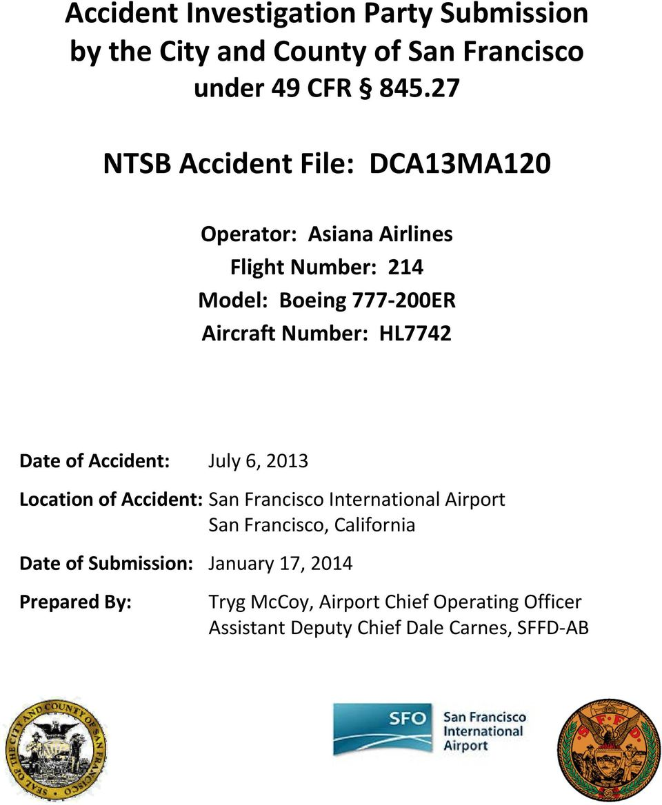 Number: HL7742 Date of Accident: July 6, 2013 Location of Accident: San Francisco International Airport San Francisco,