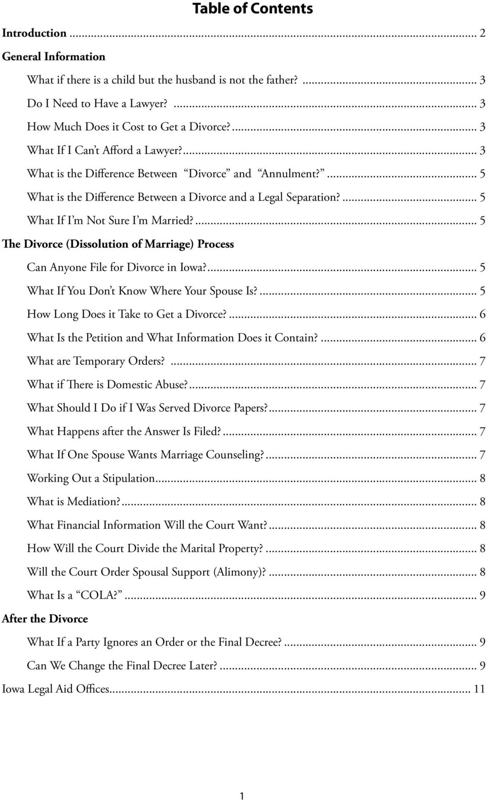 ... 5 What If I m Not Sure I m Married?... 5 The Divorce (Dissolution of Marriage) Process Can Anyone File for Divorce in Iowa?... 5 What If You Don t Know Where Your Spouse Is?