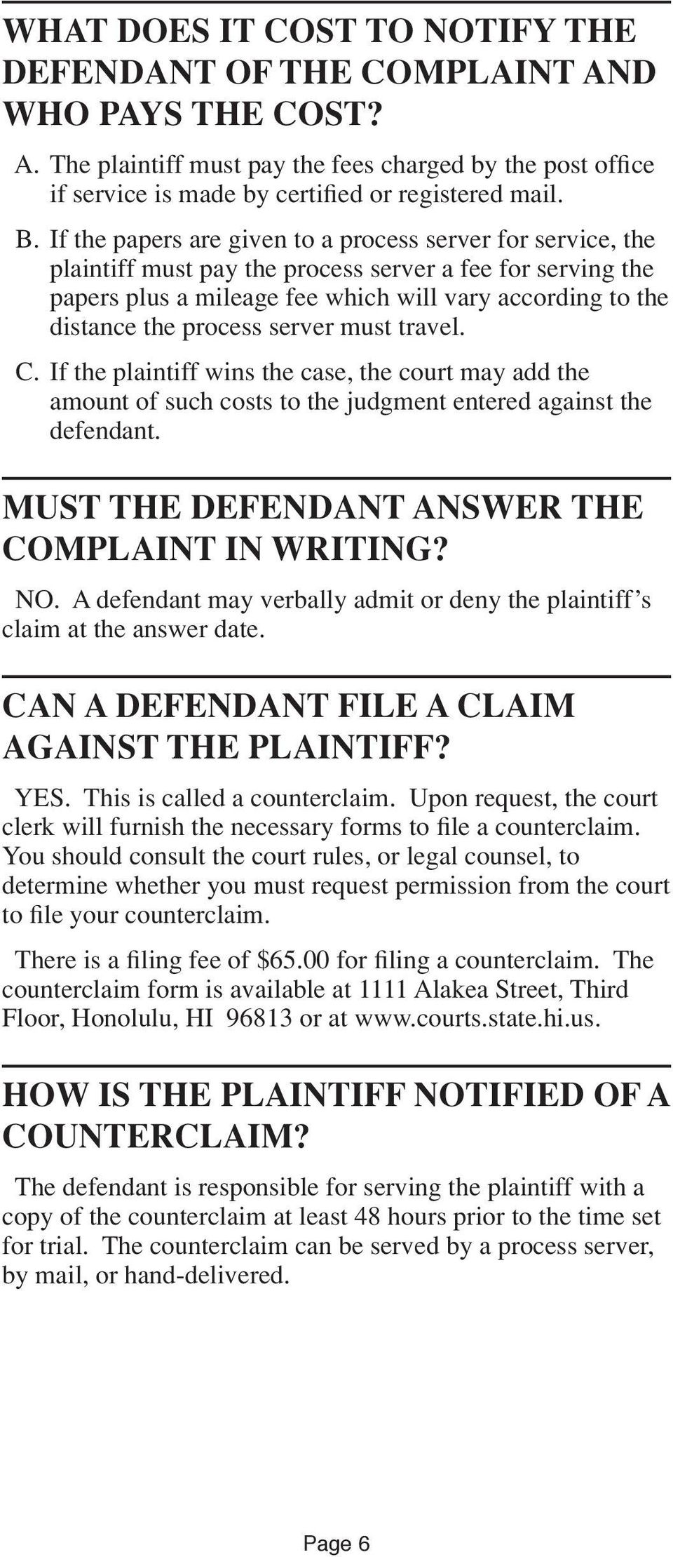 process server must travel. C. If the plaintiff wins the case, the court may add the amount of such costs to the judgment entered against the defendant.