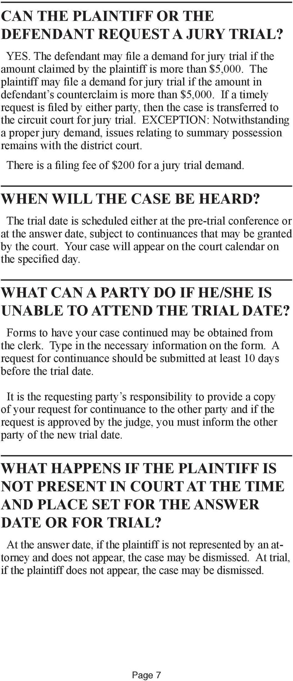 If a timely request is filed by either party, then the case is transferred to the circuit court for jury trial.