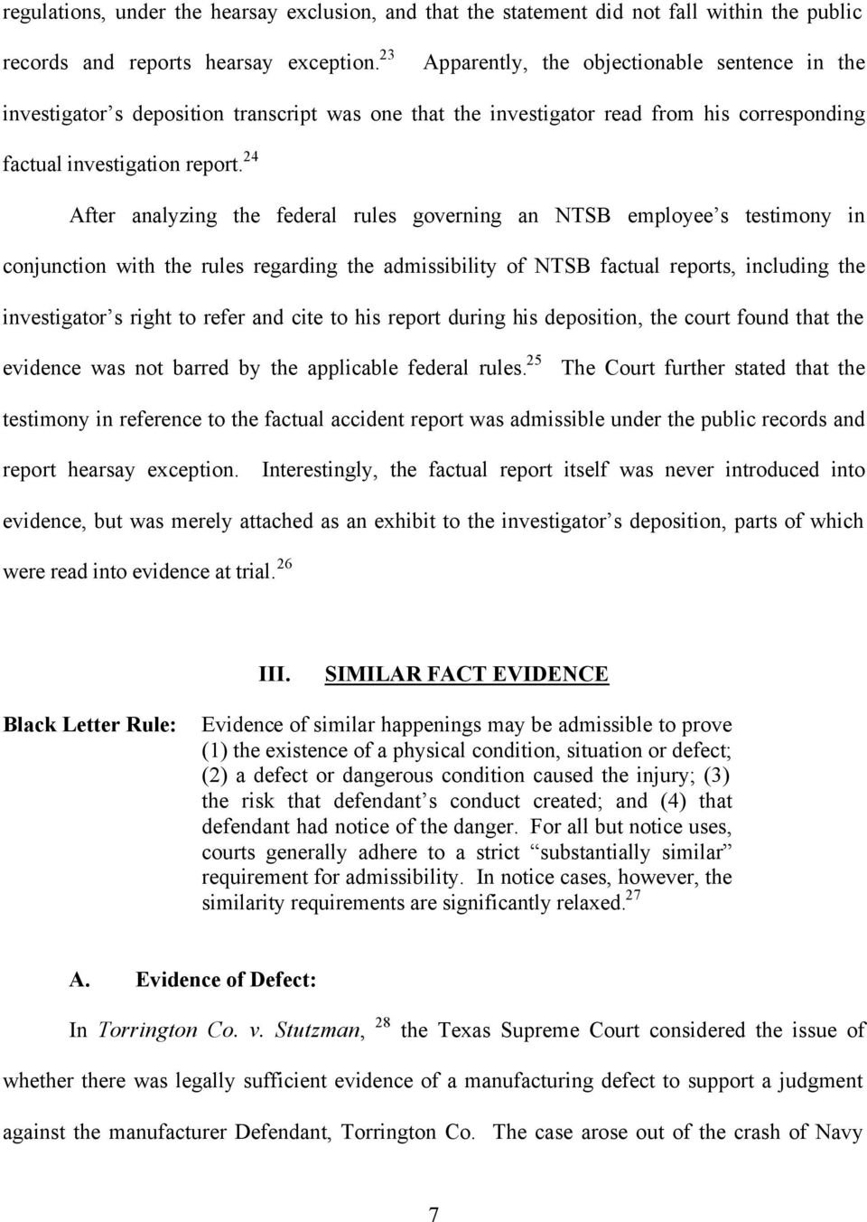 24 After analyzing the federal rules governing an NTSB employee s testimony in conjunction with the rules regarding the admissibility of NTSB factual reports, including the investigator s right to