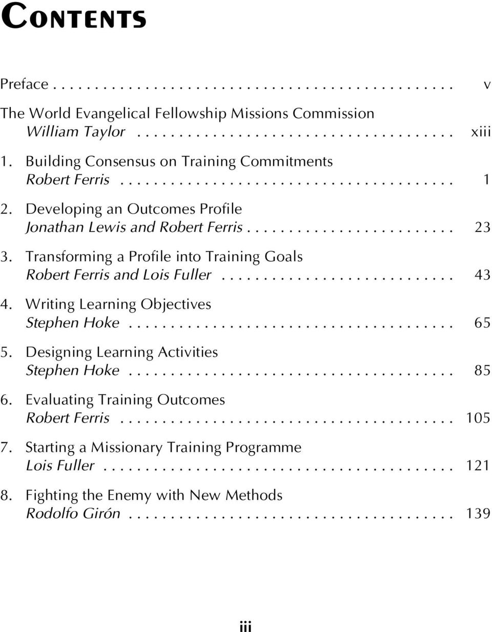 Transforming a Profile into Training Goals Robert Ferris and Lois Fuller............................ 43 4. Writing Learning Objectives Stephen Hoke....................................... 65 5.