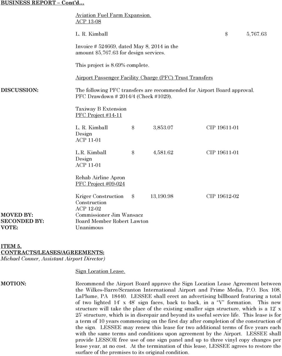 Taxiway B Extension PFC Project #14-11 L. R. Kimball $ 3,853.07 CIP 19611-01 Design ACP 11-01 L.R. Kimball $ 4,581.