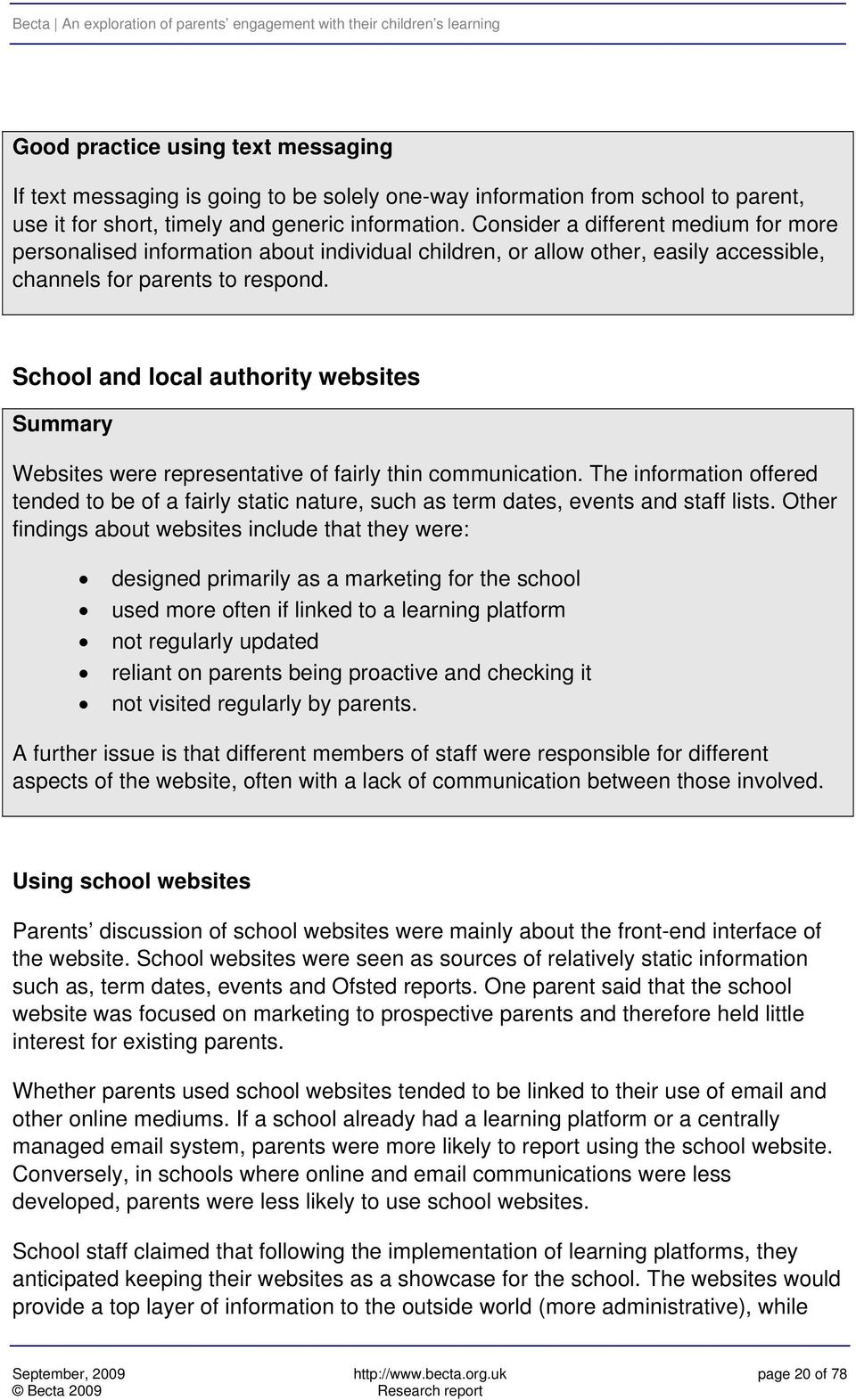 School and local authority websites Summary Websites were representative of fairly thin communication.