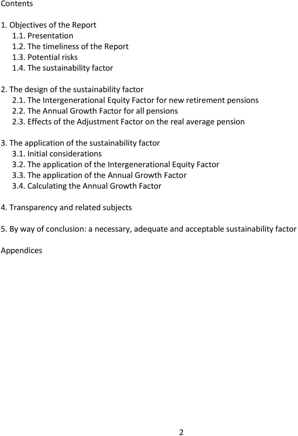 Effects of the Adjustment Factor on the real average pension 3. The application of the sustainability factor 3.1. Initial considerations 3.2.