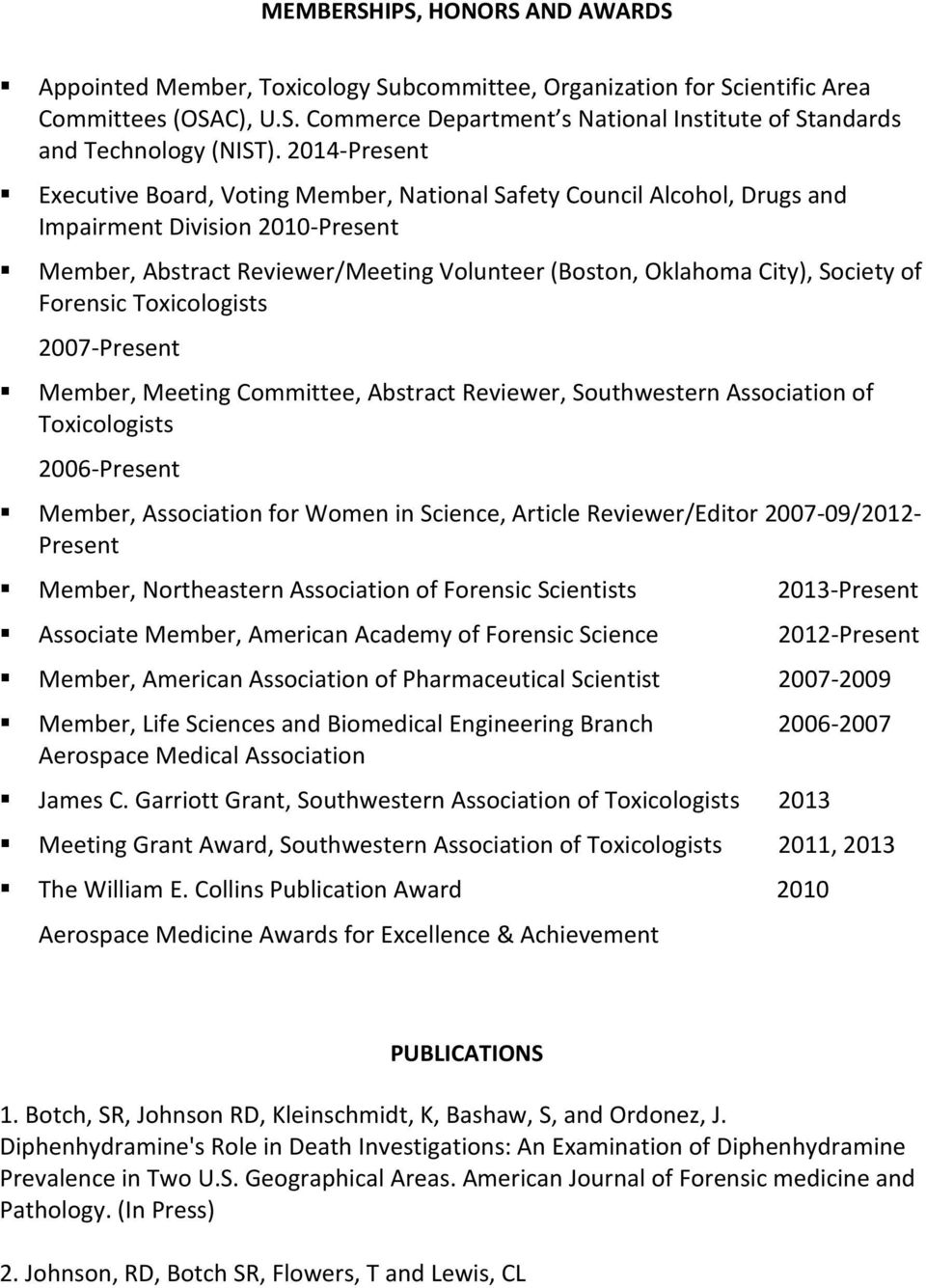 of Forensic Toxicologists 2007-Present Member, Meeting Committee, Abstract Reviewer, Southwestern Association of Toxicologists 2006-Present Member, Association for Women in Science, Article