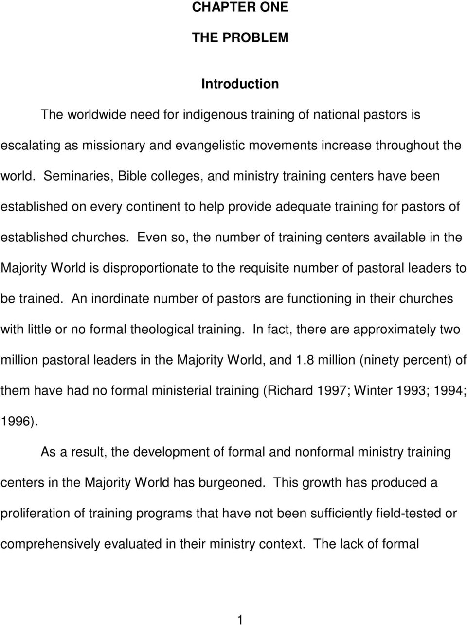 Even so, the number of training centers available in the Majority World is disproportionate to the requisite number of pastoral leaders to be trained.