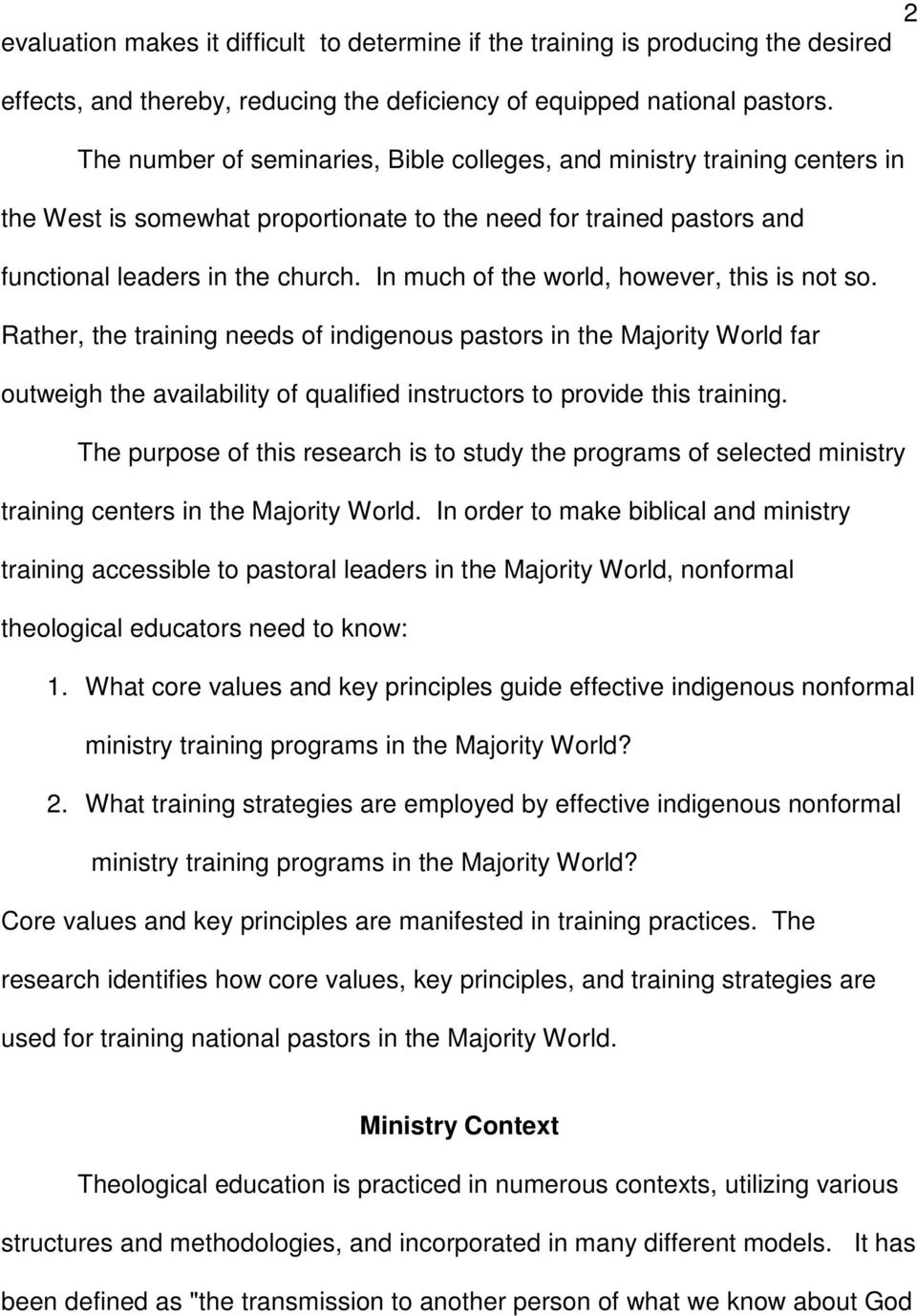 In much of the world, however, this is not so. Rather, the training needs of indigenous pastors in the Majority World far outweigh the availability of qualified instructors to provide this training.