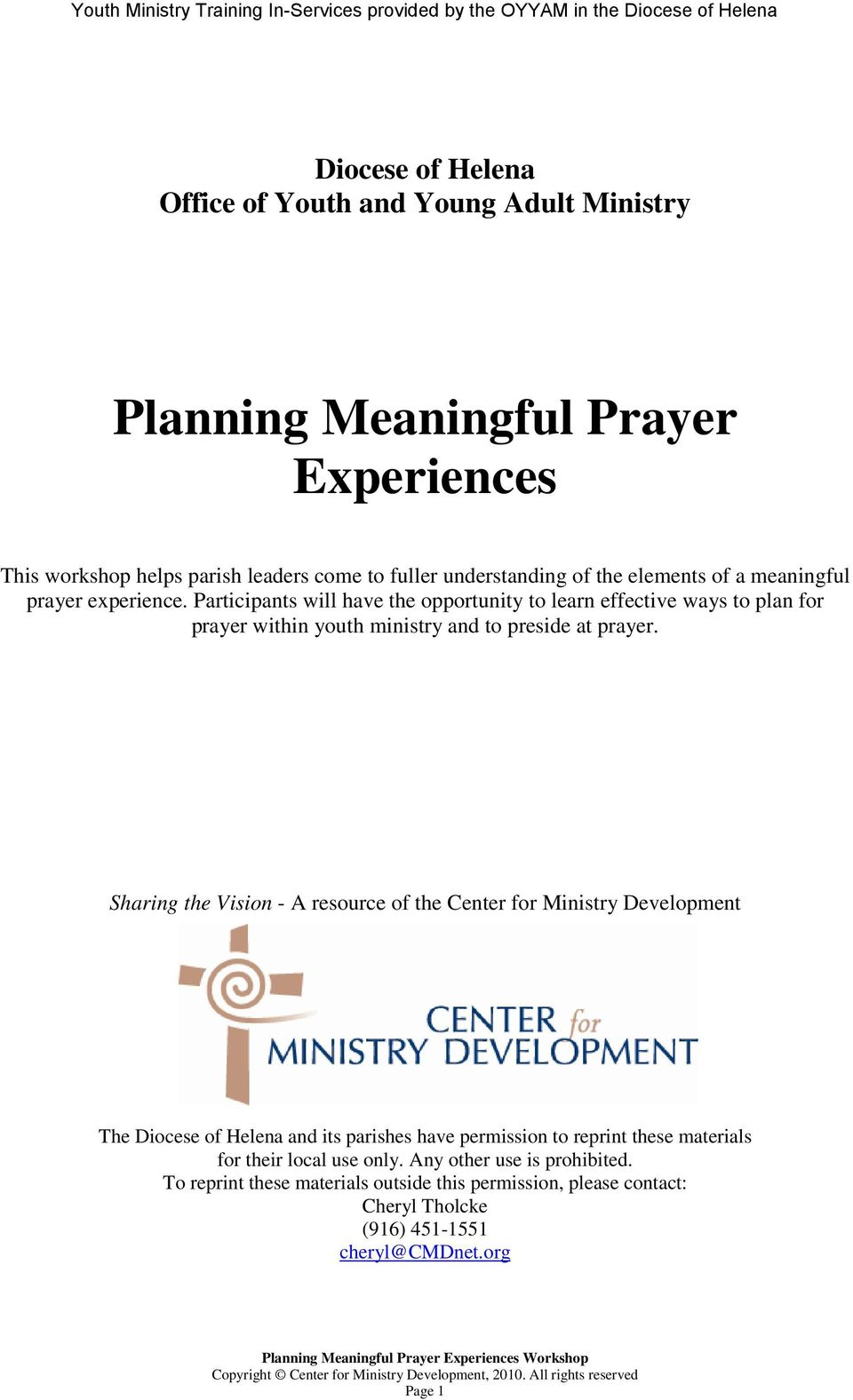 Sharing the Vision - A resource of the Center for Ministry Development The Diocese of Helena and its parishes have permission to reprint these materials for their local use only.