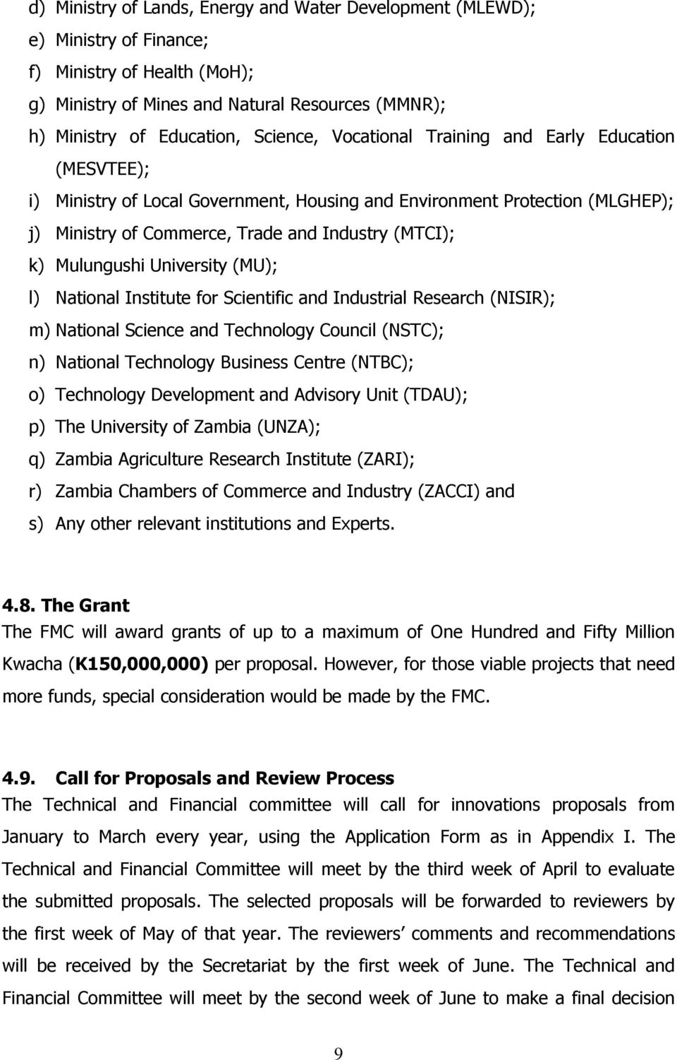 University (MU); l) National Institute for Scientific and Industrial Research (NISIR); m) National Science and Technology Council (NSTC); n) National Technology Business Centre (NTBC); o) Technology