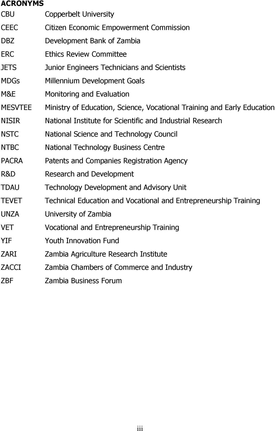 Education National Institute for Scientific and Industrial Research National Science and Technology Council National Technology Business Centre Patents and Companies Registration Agency Research and