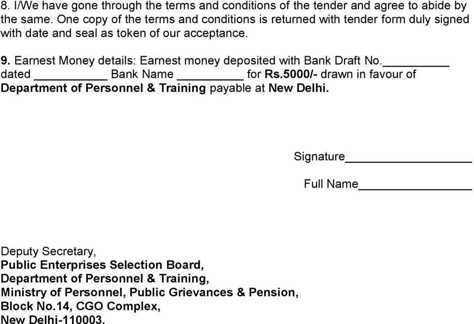 Earnest Money details: Earnest money deposited with Bank Draft No. dated Bank Name for Rs.