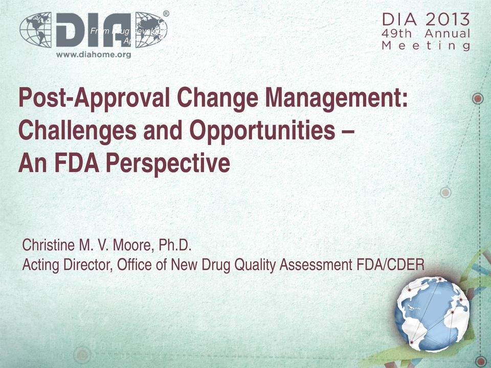 Challenges and Opportunities An FDA Perspective Christine M. V.