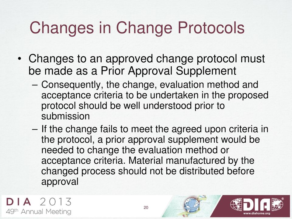 submission If the change fails to meet the agreed upon criteria in the protocol, a prior approval supplement would be needed to