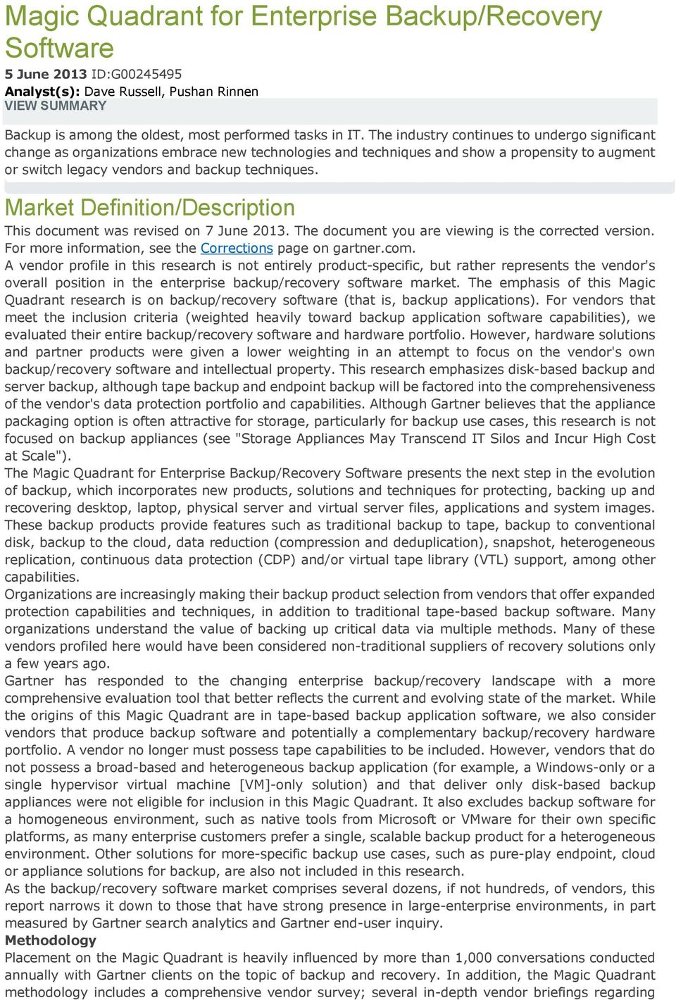 Market Definition/Description This document was revised on 7 June 2013. The document you are viewing is the corrected version. For more information, see the Corrections page on gartner.com.