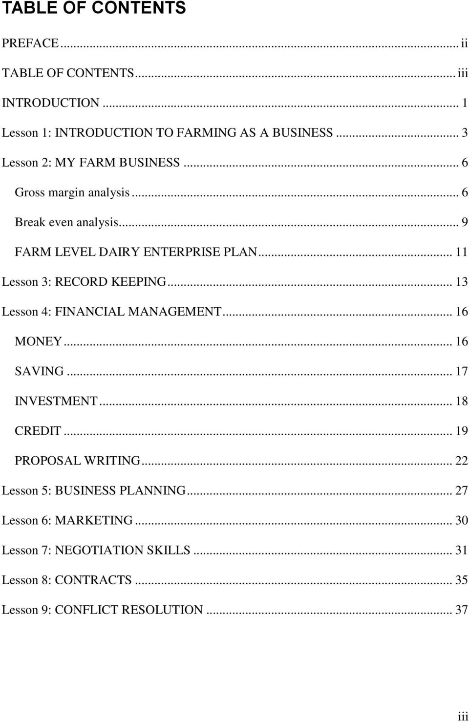 .. 11 Lesson 3: RECORD KEEPING... 13 Lesson 4: FINANCIAL MANAGEMENT... 16 MONEY... 16 SAVING... 17 INVESTMENT... 18 CREDIT.