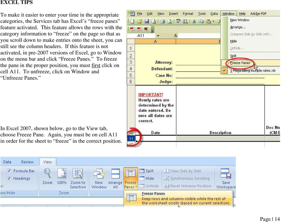 If this feature is not activated, in pre-2007 versions of Excel, go to Window on the menu bar and click Freeze Panes.