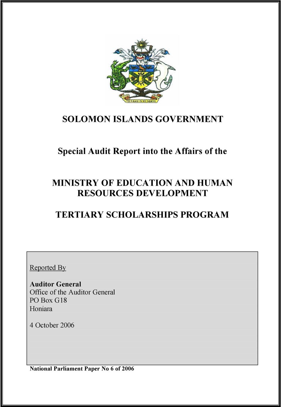 SCHOLARSHIPS PROGRAM Reported By Auditor General Office of the Auditor