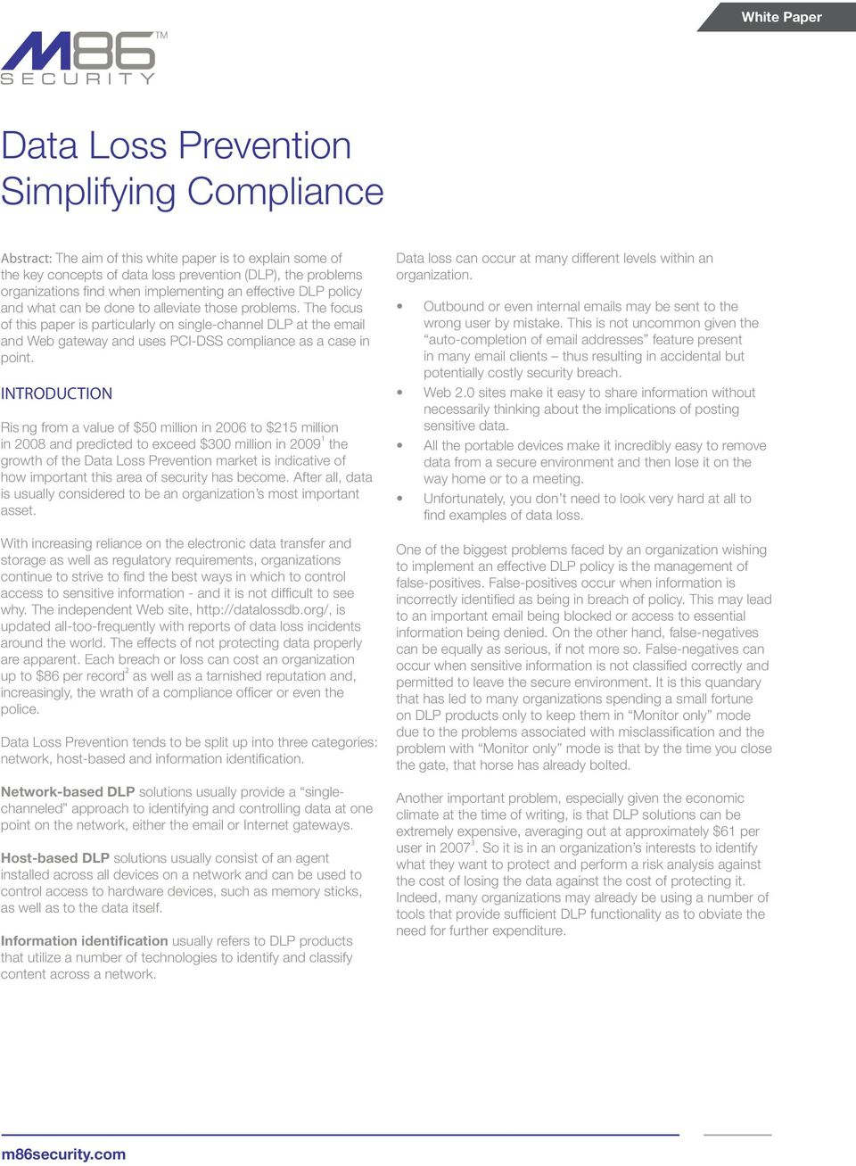 The focus of this paper is particularly on single-channel DLP at the email and Web gateway and uses PCI-DSS compliance as a case in point.