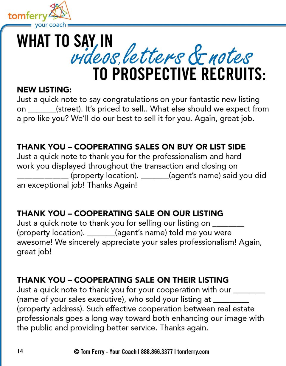 THANK YOU COOPERATING SALES ON BUY OR LIST SIDE Just a quick note to thank you for the professionalism and hard work you displayed throughout the transaction and closing on (property location).