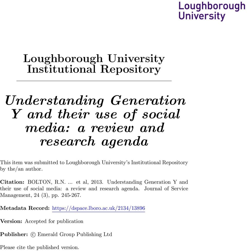 Understanding Generation Y and their use of social media: a review and research agenda. Journal of Service Management, 24 (3), pp. 245-267.
