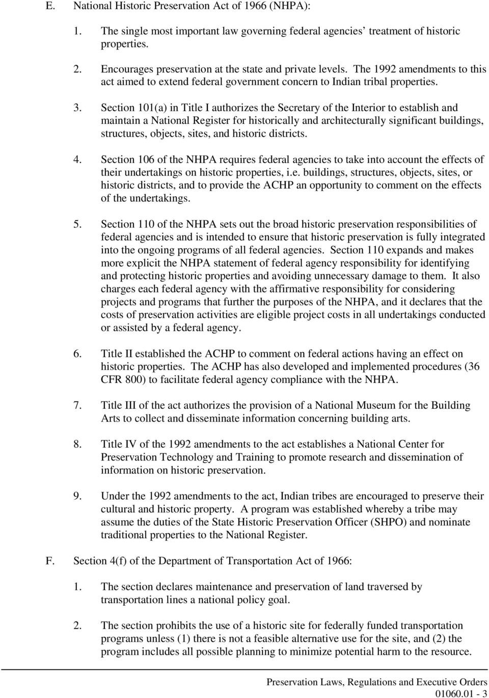 Section 101(a) in Title I authorizes the Secretary of the Interior to establish and maintain a National Register for historically and architecturally significant buildings, structures, objects,