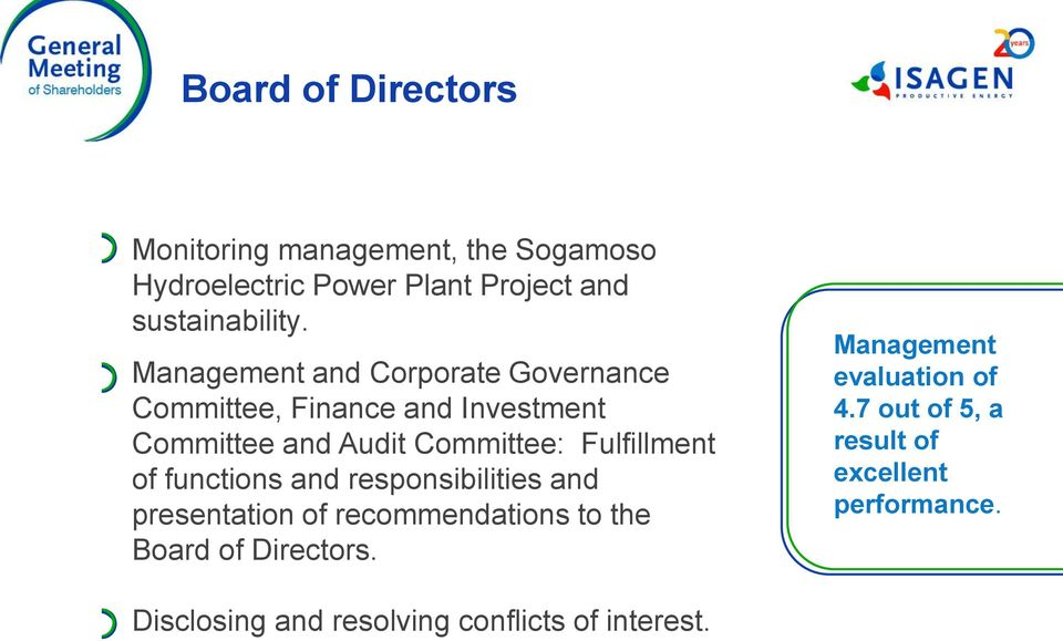 Fulfillment of functions and responsibilities and presentation of recommendations to the Board of Directors.