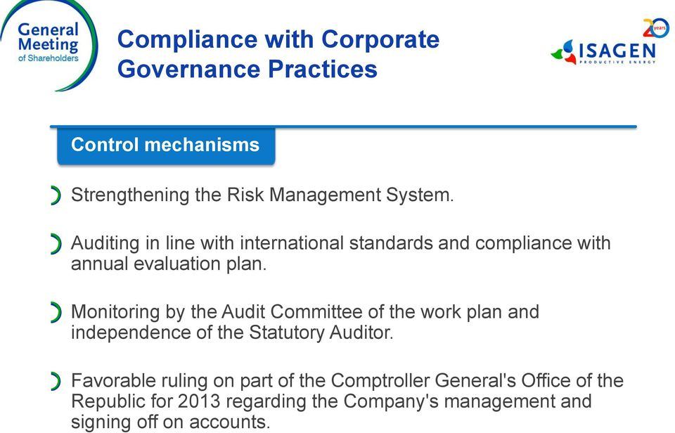 Monitoring by the Audit Committee of the work plan and independence of the Statutory Auditor.