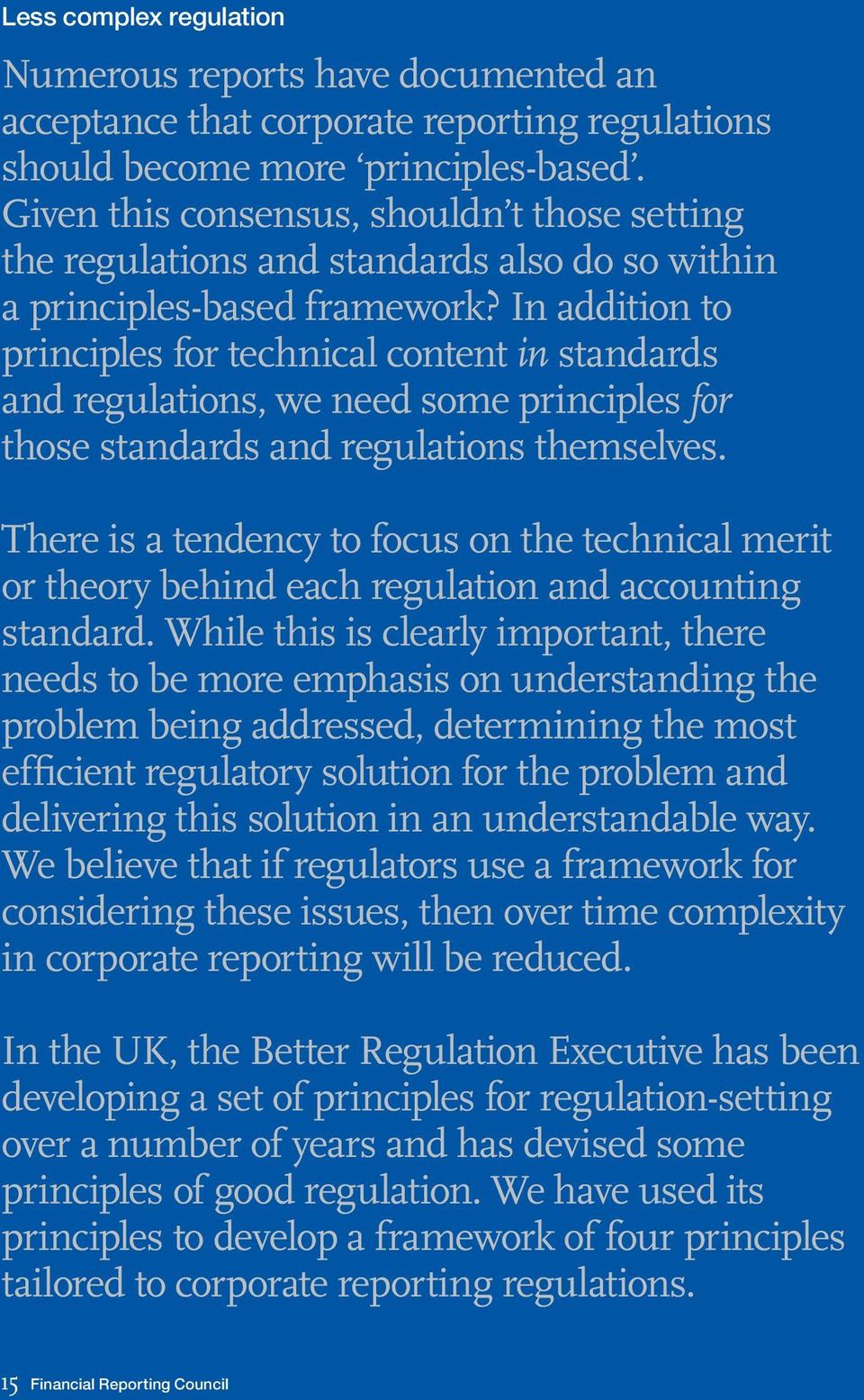 In addition to principles for technical content in standards and regulations, we need some principles for those standards and regulations themselves.