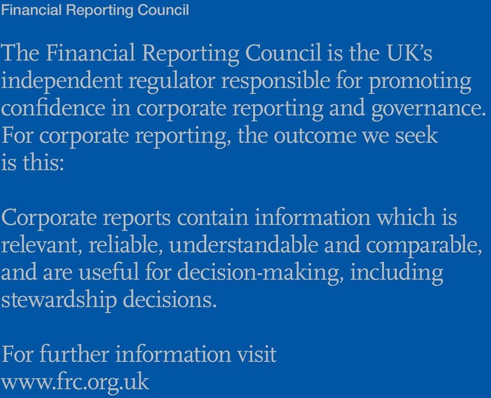 For corporate reporting, the outcome we seek is this: Corporate reports contain information which is