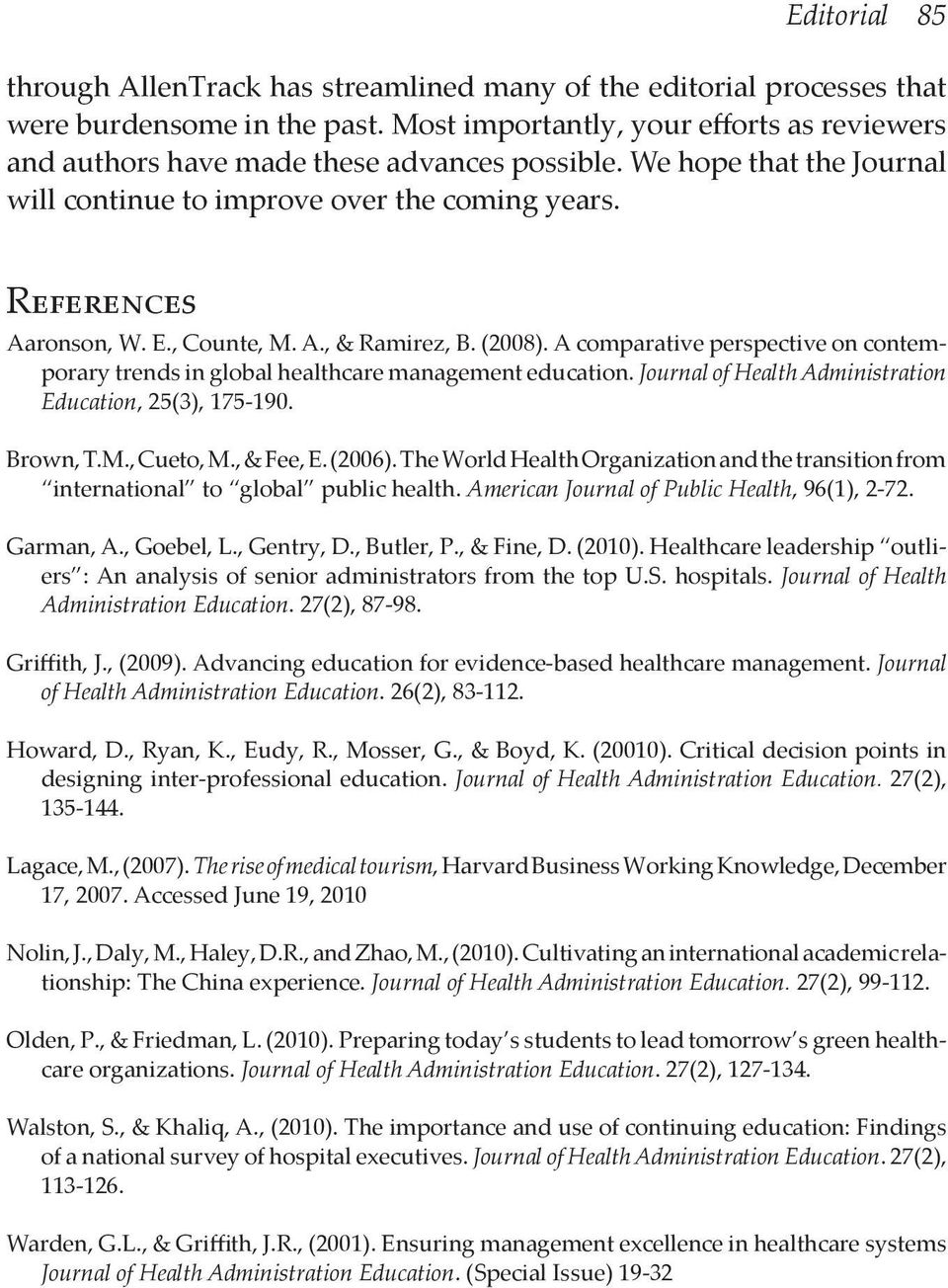 , Counte, M. A., & Ramirez, B. (2008). A comparative perspective on contemporary trends in global healthcare management education. Journal of Health Administration Education, 25(3), 175-190. Brown, T.