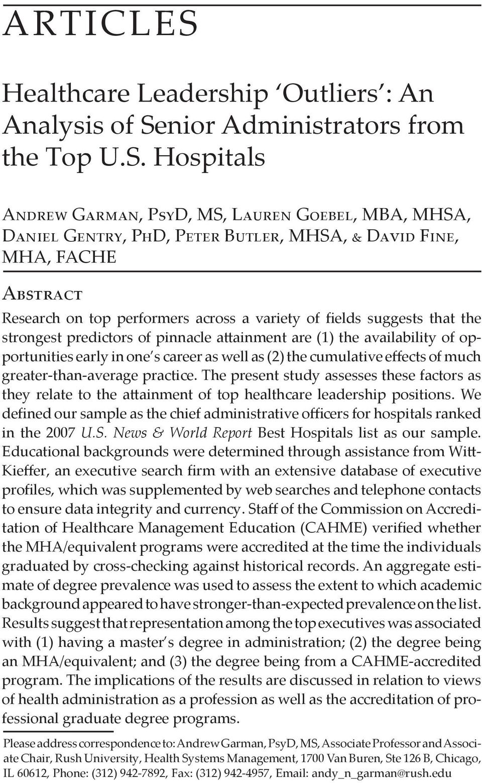 Hospitals Andrew Garman, PsyD, MS, Lauren Goebel, MBA, MHSA, Daniel Gentry, PhD, Peter Butler, MHSA, & David Fine, MHA, FACHE Abstract Research on top performers across a variety of fields suggests