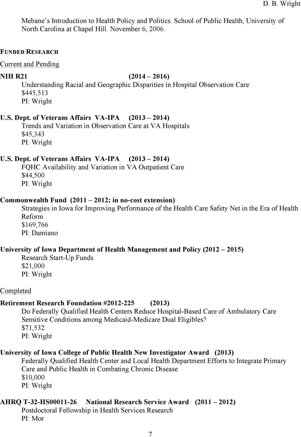 of Veterans Affairs VA-IPA (2013 2014) Trends and Variation in Observation Care at VA Hospitals $45,343 U.S. Dept.
