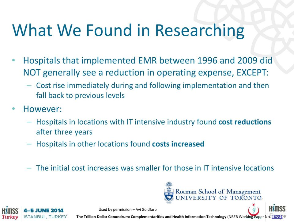 found cost reductions after three years Hospitals in other locations found costs increased The initial cost increases was smaller for those in IT