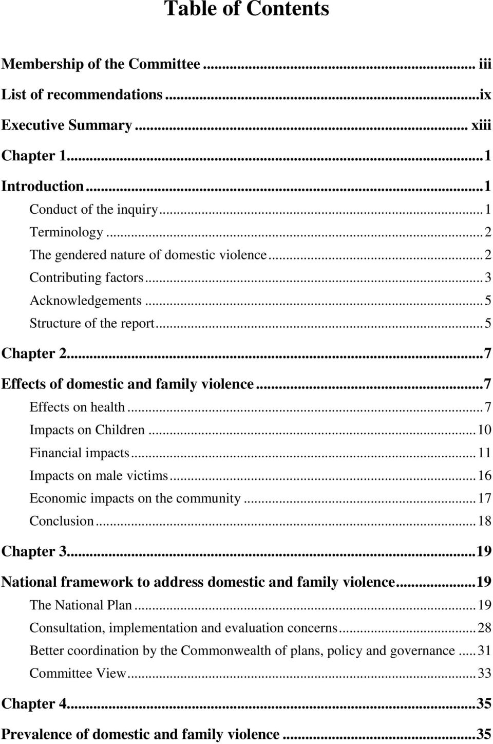 .. 7 Effects on health... 7 Impacts on Children... 10 Financial impacts... 11 Impacts on male victims... 16 Economic impacts on the community... 17 Conclusion... 18 Chapter 3.