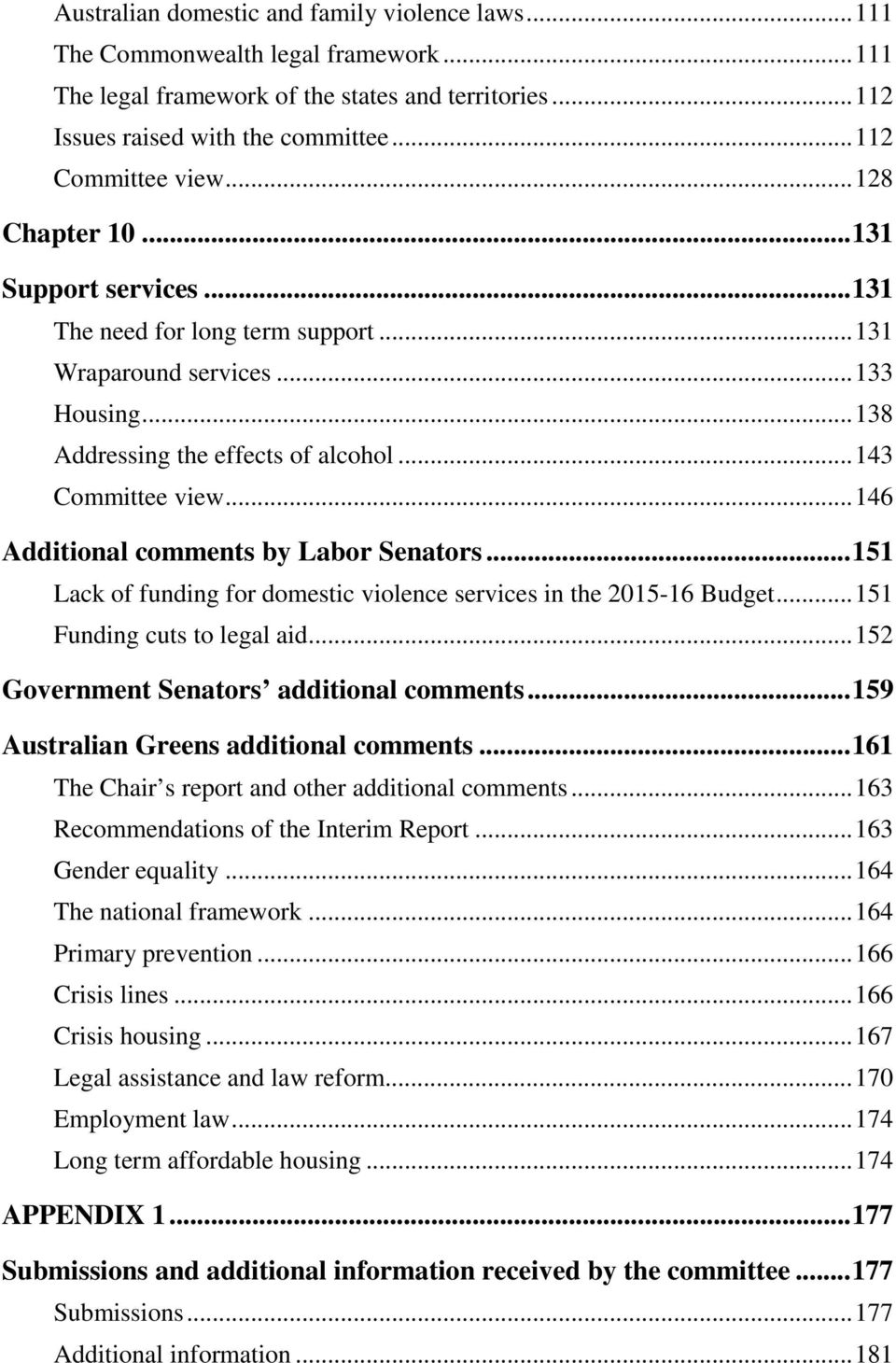 .. 143 Committee view... 146 Additional comments by Labor Senators... 151 Lack of funding for domestic violence services in the 2015-16 Budget... 151 Funding cuts to legal aid.