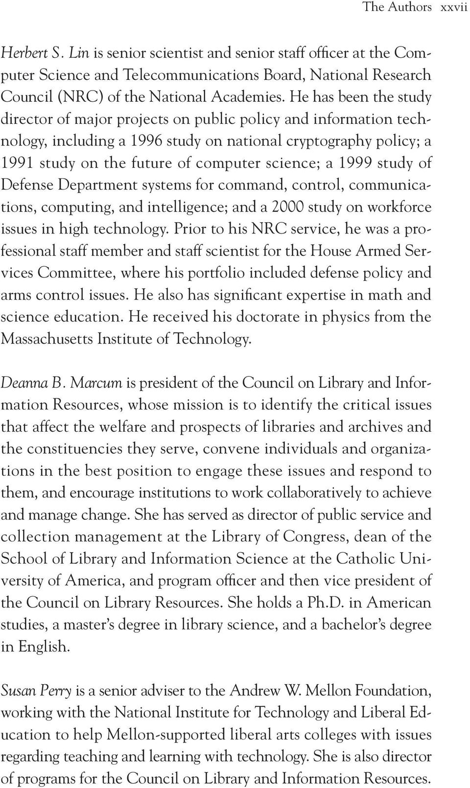 1999 study of Defense Department systems for command, control, communications, computing, and intelligence; and a 2000 study on workforce issues in high technology.