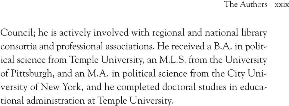 in political science from Temple University, an M.L.S.