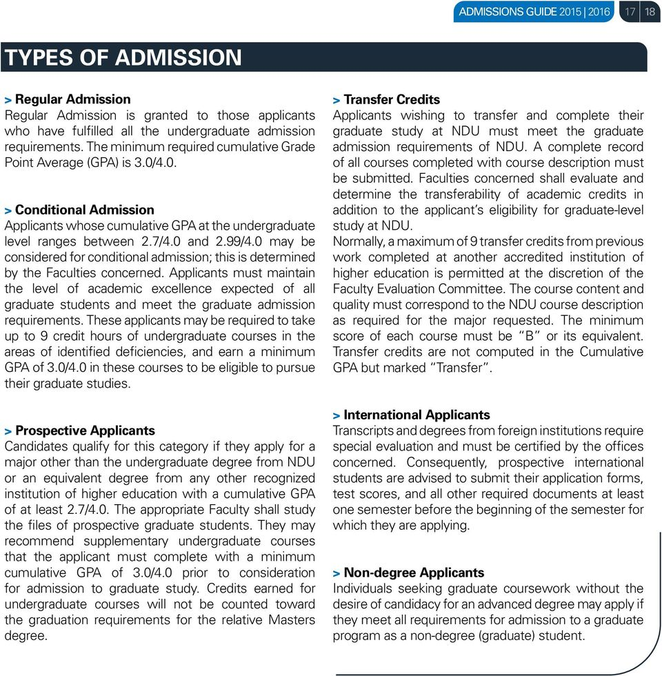 0 may be considered for conditional admission; this is determined by the Faculties concerned.