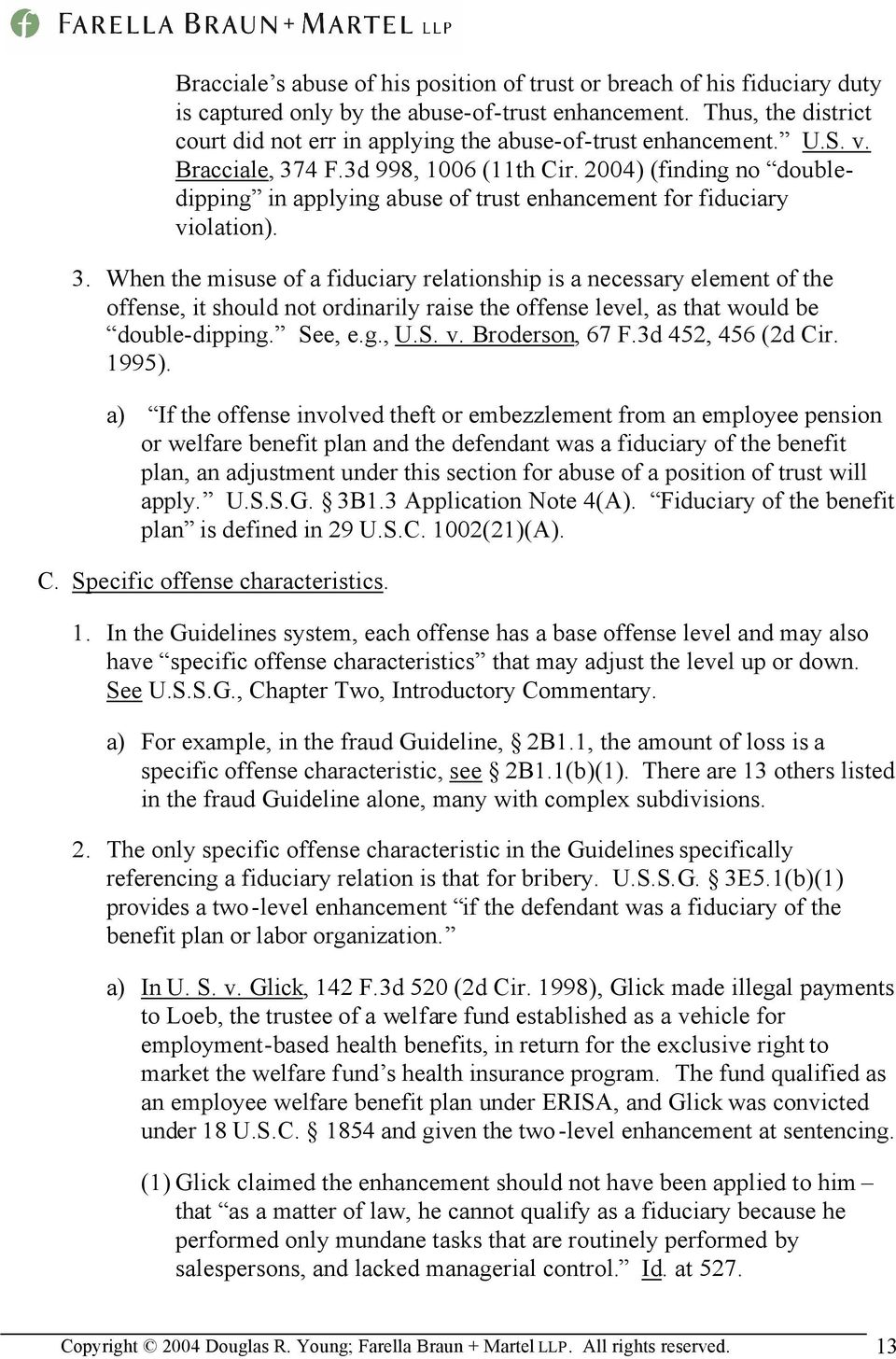 2004) (finding no doubledipping in applying abuse of trust enhancement for fiduciary violation). 3.