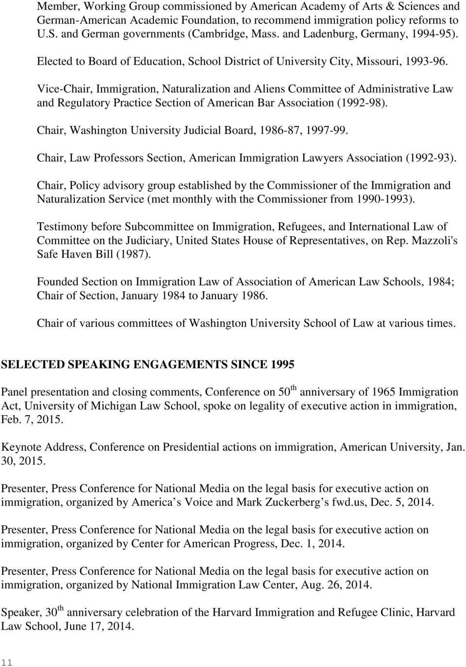 Vice-Chair, Immigration, Naturalization and Aliens Committee of Administrative Law and Regulatory Practice Section of American Bar Association (1992-98).