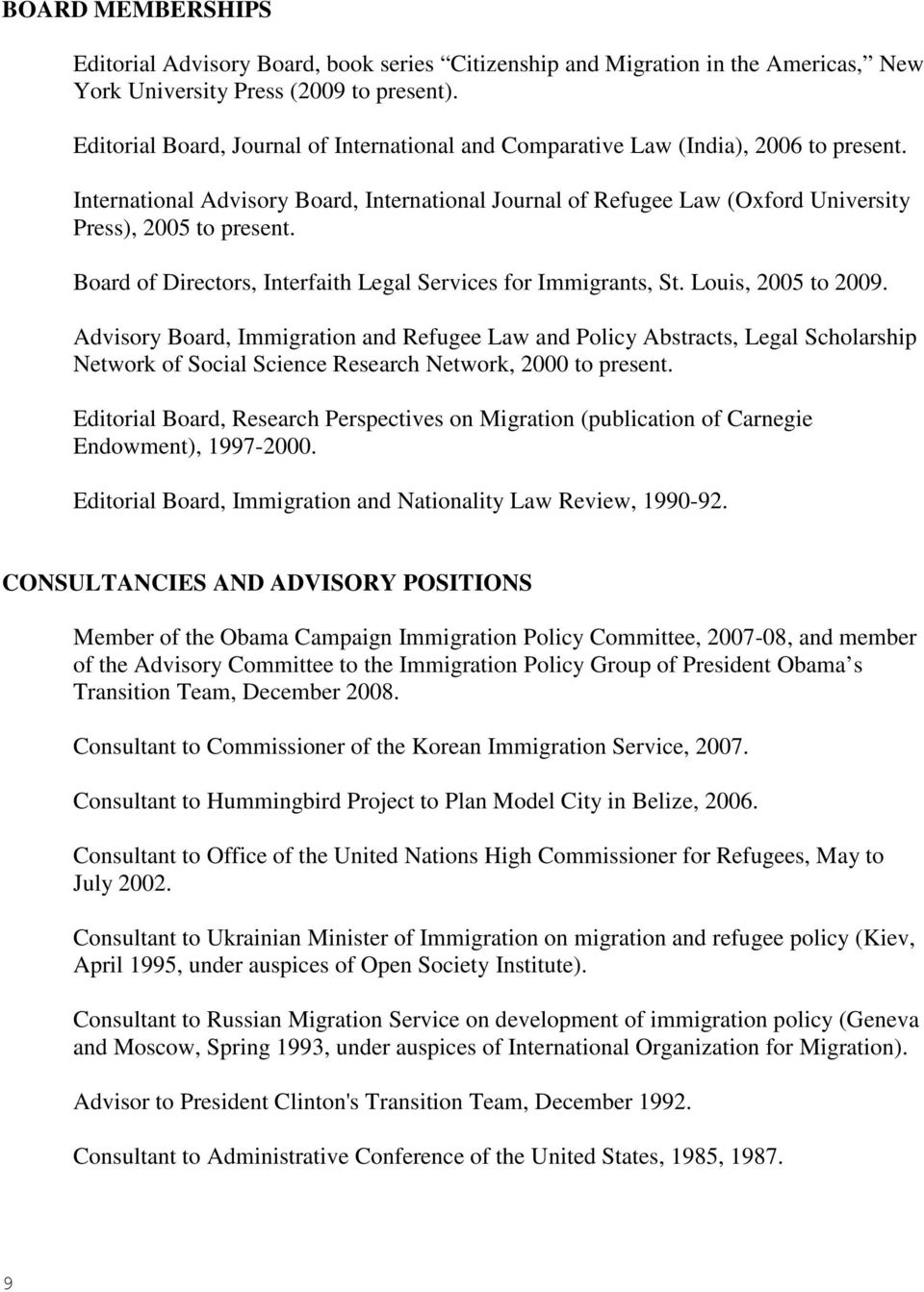 Board of Directors, Interfaith Legal Services for Immigrants, St. Louis, 2005 to 2009.