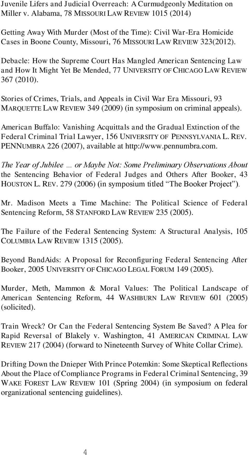 Debacle: How the Supreme Court Has Mangled American Sentencing Law and How It Might Yet Be Mended, 77 UNIVERSITY OF CHICAGO LAW REVIEW 367 (2010).