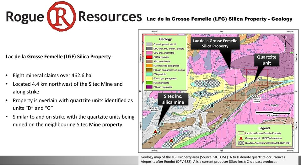 4 km northwest of the Sitec Mine and along strike Property is overlain with quartzite units identified as units D and G Similar to and on strike with the