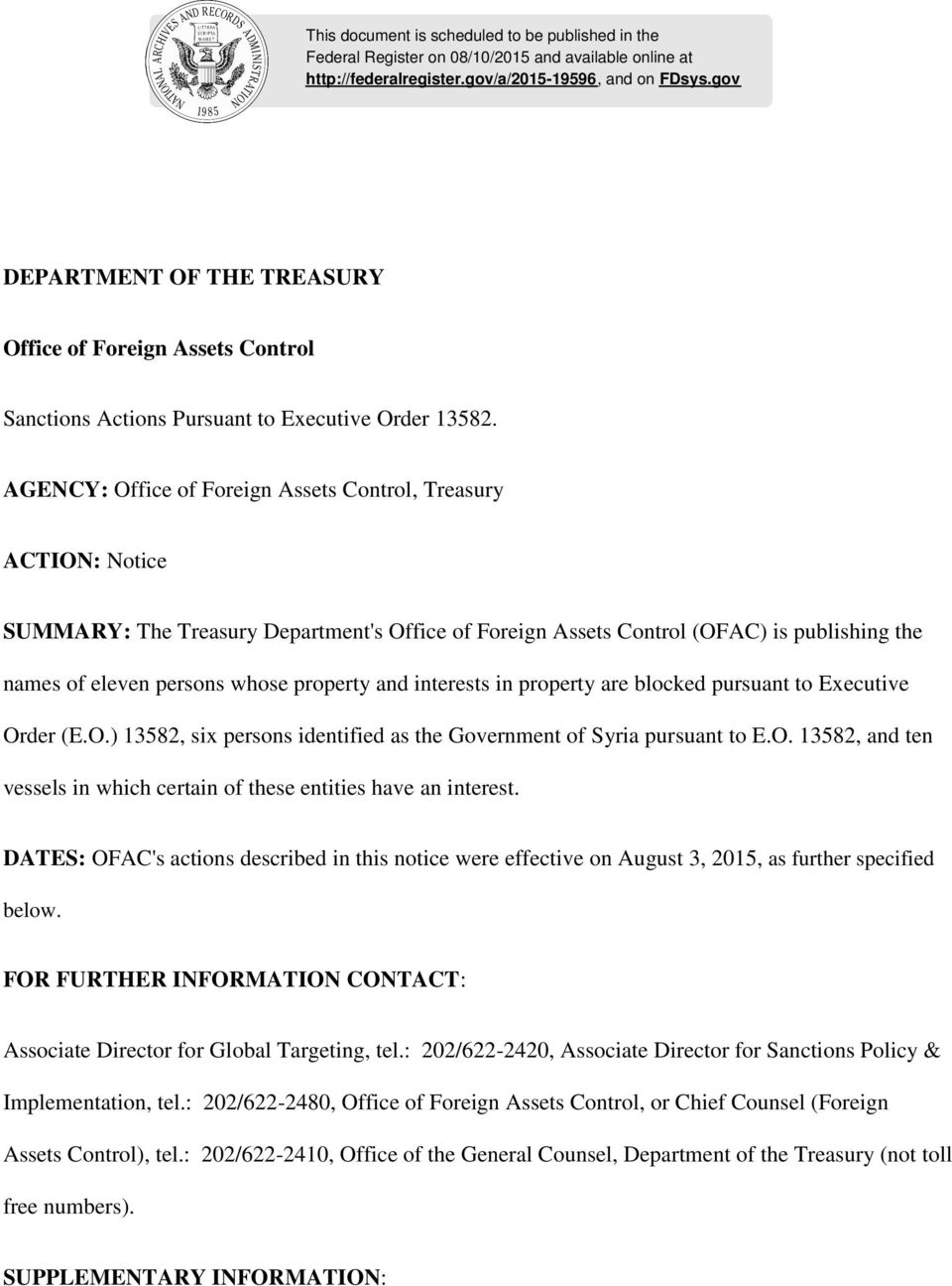 AGENCY: Office of Foreign Assets Control, Treasury ACTION: Notice SUMMARY: The Treasury Department's Office of Foreign Assets Control (OFAC) is publishing the names of eleven persons whose property